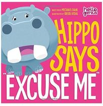 "絵本・書籍 【US◇絵本】HIPPO SAYS  ""EXCUSE ME"""