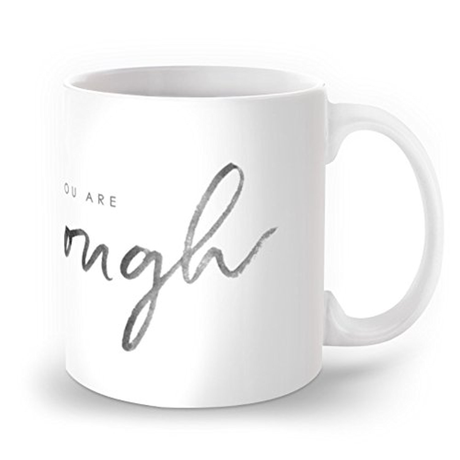 Society6 You Are Enough - Black And White Mug 11 oz
