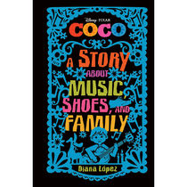 Coco: A Story about Music, Shoes, and Family Book
