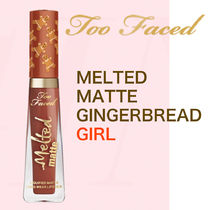 ★Too Faced★Xマスコスメ★MELTED MATTE GINGERBREAD GIRL