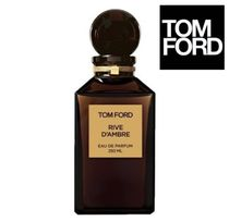 関税・送料込TOM FORD☆RIVE D'AMBRE EAU DE PARFUM  250ML