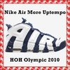 Nike スニーカー Nike Air More Uptempo HOH Olympic 2010 AW FW 10