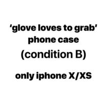 (condition B) 'glove loves to grab' phonecase